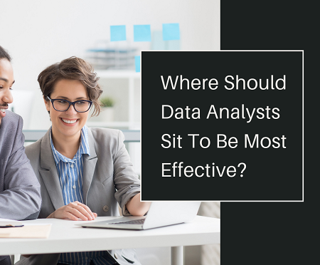 Where Should Data Analysts Sit To Be Most Effective - Featured Image 1