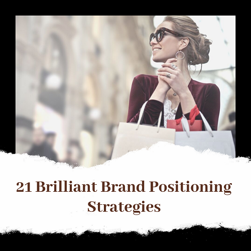 21 Brilliant Brand Positioning Strategies - infographic