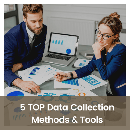 5 TOP Data Collection Methods & Tools