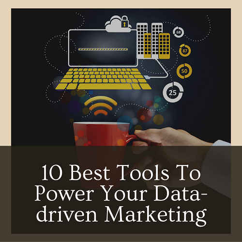 10 Best Tools To Power Your Data-driven Marketing - featured image of the post